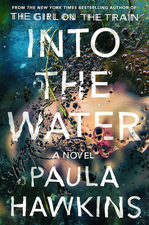 The cover of Into the Water: A Novel by Paula Hawkins. Click for more details.