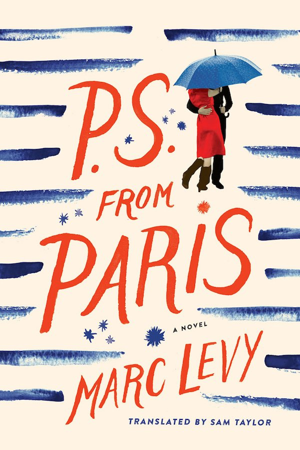 The cover of P.S. from Paris by Marc Levy, translated by Sam Taylor. Click for more details.