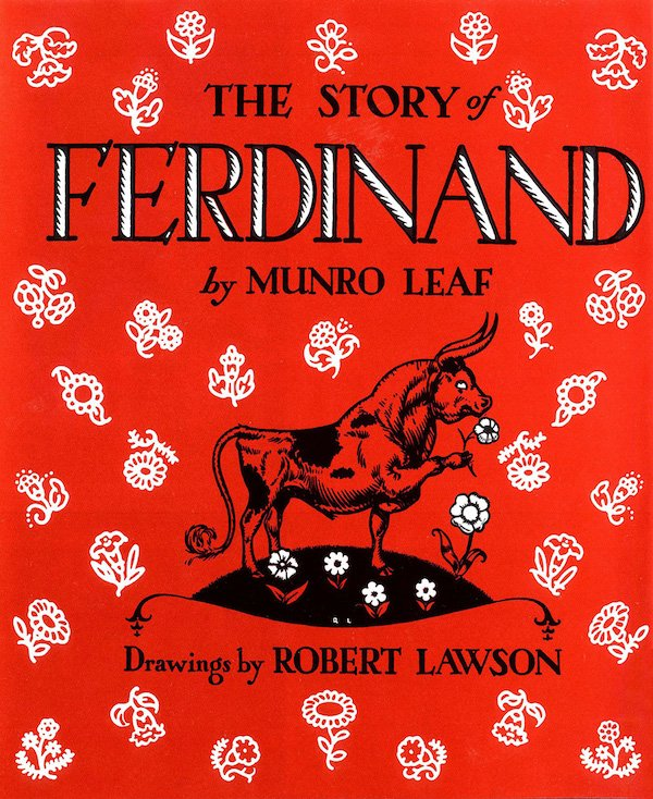The cover of The Story of Ferdinand by Munro Leaf, illustrated by Robert Lawson. Click for more details.
