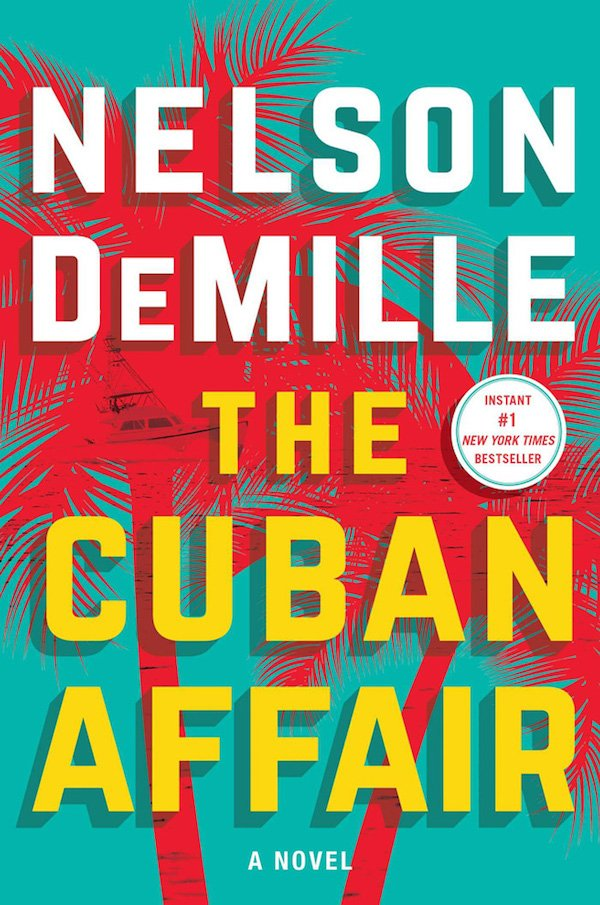 The cover of The Cuban Affair: A Novel by Nelson DeMille. Click for more details.