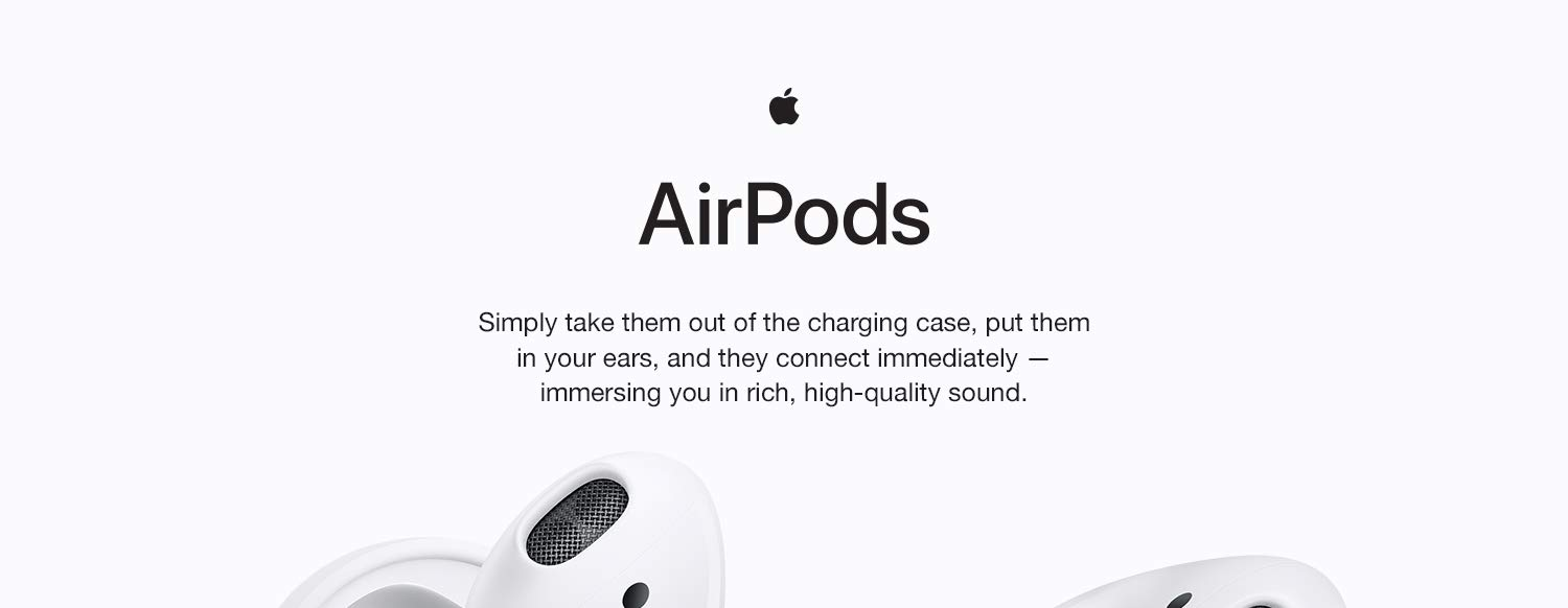 AirPods. Simply take them out of the charging case, put them in your ears, and they connect immediately.