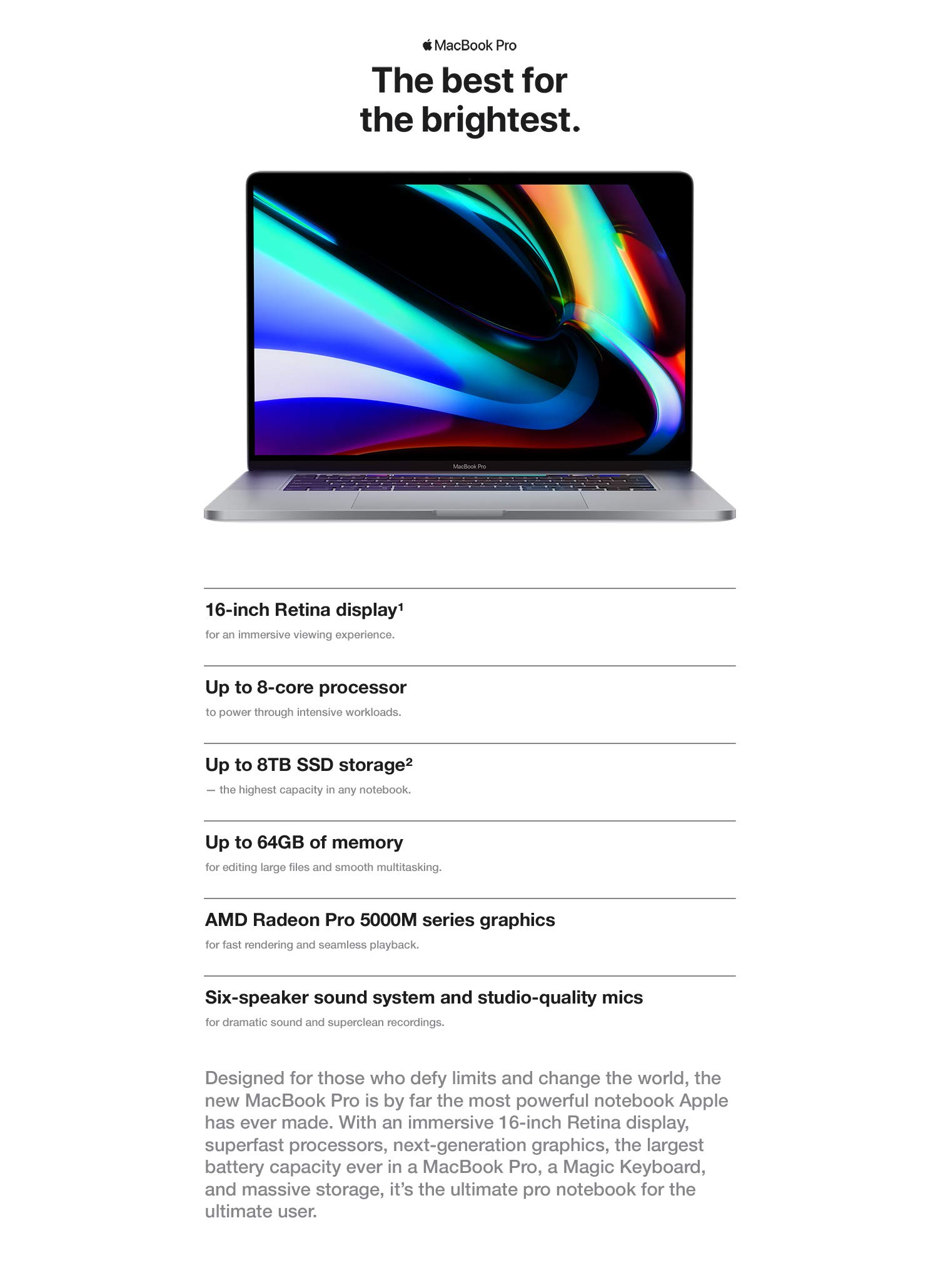 MacBook Pro. The best for the brightest. 16-inch Retina display for an immersive viewing experience.