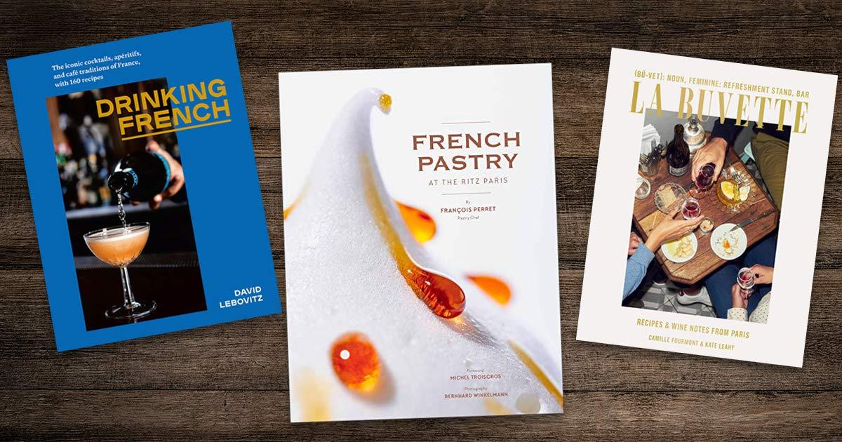 Ooh la la: new French cookbooks to savor