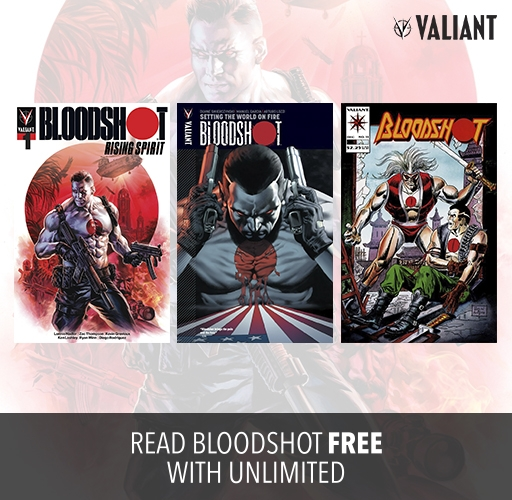 Read Bloodshot With comiXology Unlimited!
