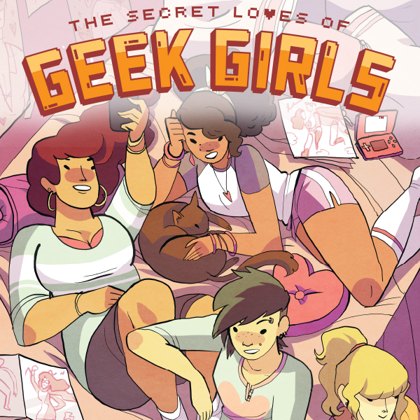 The Secret Loves of Geek Girls - comiXology