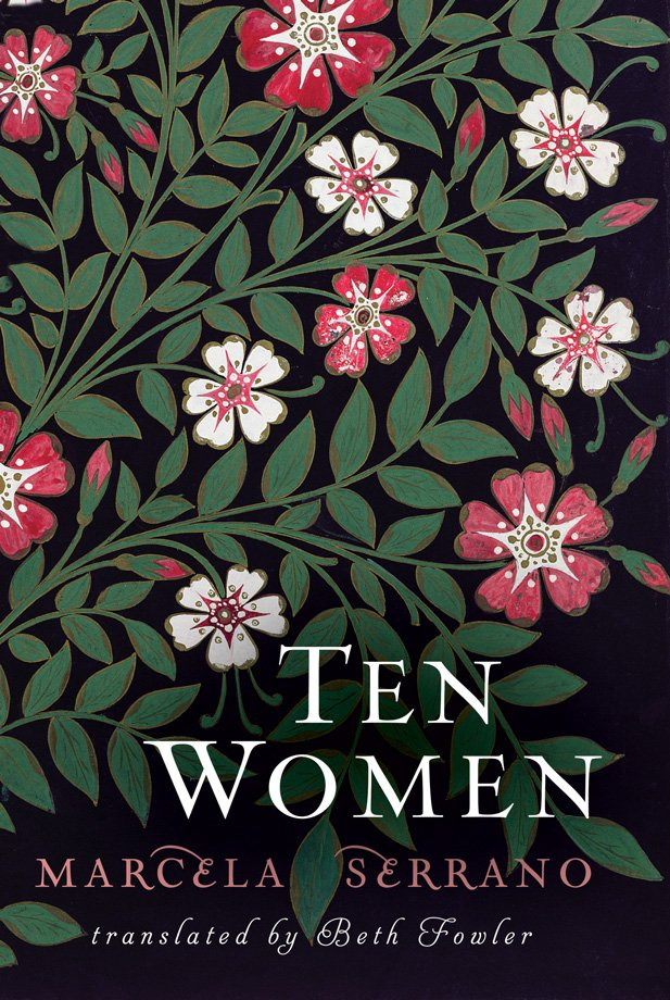 The book cover of Ten Women by Marcelo Serrano. Translated by Beth Fowler. The cover shows a painting of ten pink and white flowers in bloom. Additional green leaves and flower buds cling to the black background.