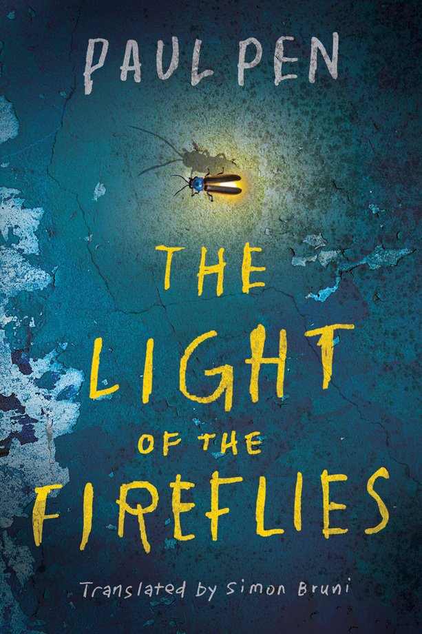 The book cover of The Light of the Fireflies by Paul Pen. Translated by Simon Bruni. The cover shows a firefly alit on a concrete wall, its blue paint cracked and peeling away.
