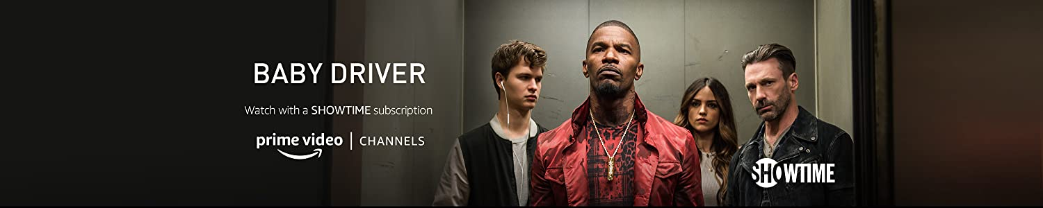 Watch Baby Driver with SHOWTIME on Prime Video Channels.