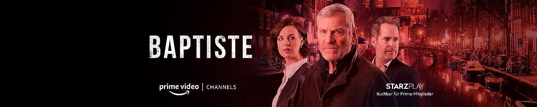Sehen Sie sich die 1. Staffel von Baptiste mit dem STARZPLAY Channel bei Prime Video Channels an