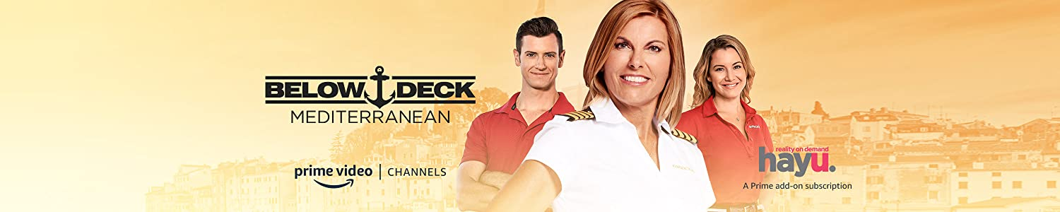 Watch Below Deck; Mediterranean Season 4 with Hayu on Prime Video Channels