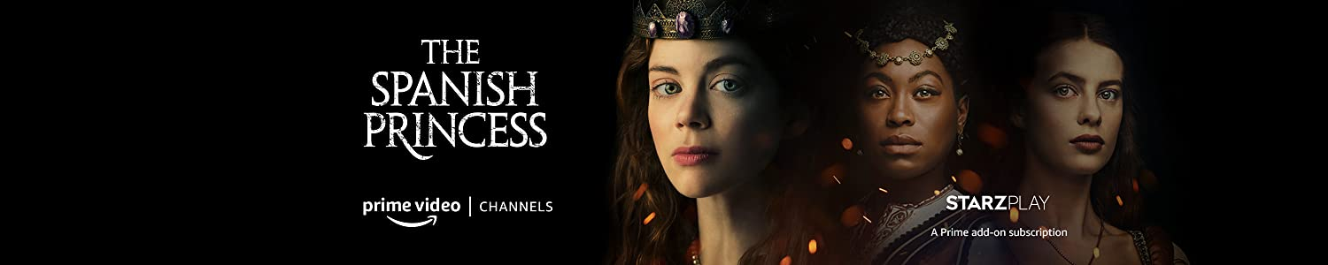 Watch The Spanish Princess with a Starzplay subscription on Prime Video Channels