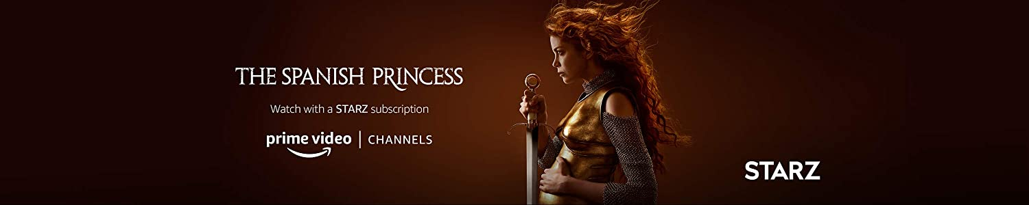Watch Spanish Princess Season 2 on Starz with Prime Video Channels