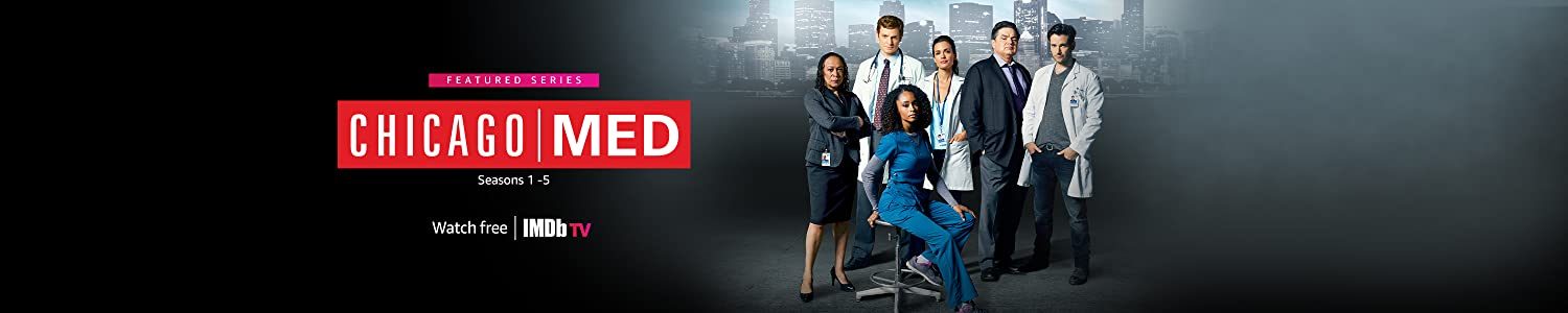 Watch seasons 1-5 of Chicago Med for free on IMDb TV