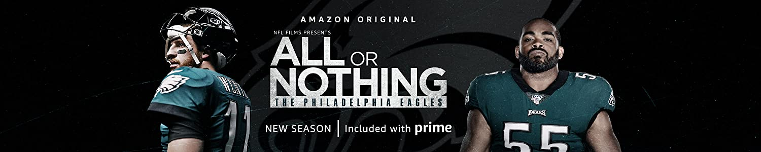 All or Nothing: The Philadelphia Eagles