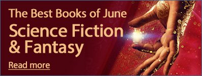 Best Books of June: Science Fiction & Fantasy