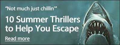 10 Summer Thrillers to Help You Escape