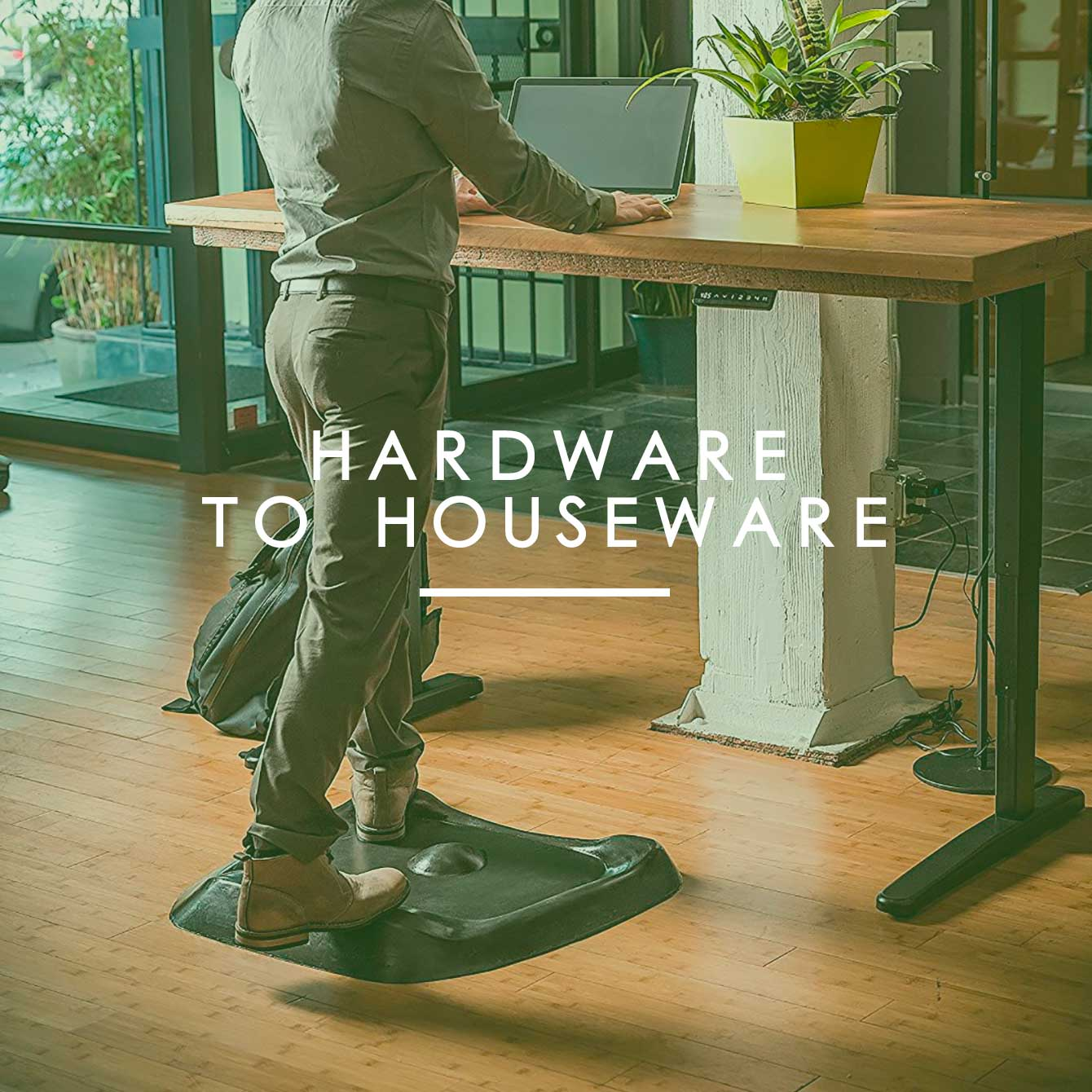 Hardware to Houseware