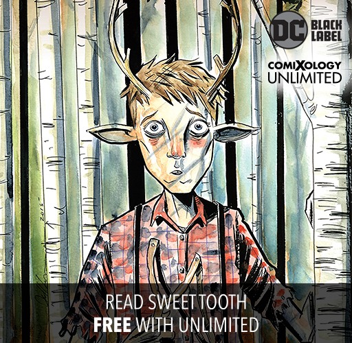 Read Sweet Tooth free with comiXology Unlimited!