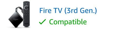 Fire TV (3rd Generation), compatible