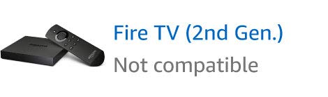 Fire TV (2nd Generation), not compatible