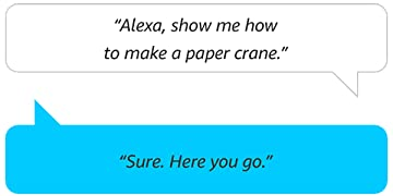 """Alexa, help me to make a paper crane."" 