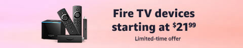 Fire TV devices starting at 21.99