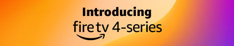 Introducing Fire TV 4-Series