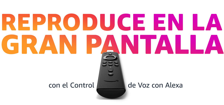 Reproduce en la gran pantalla con el Control de Voz con Alexa