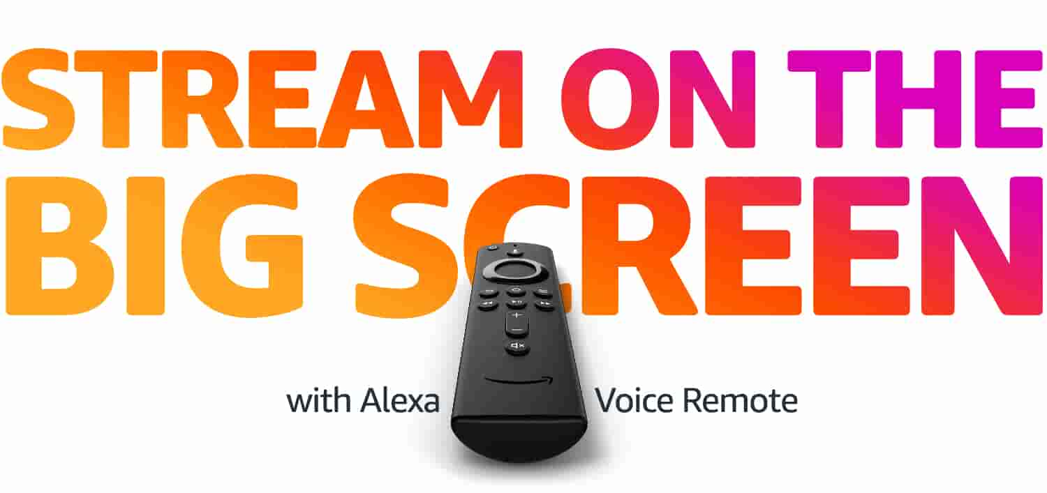 Stream on the big screen with Alexa Voice Remote