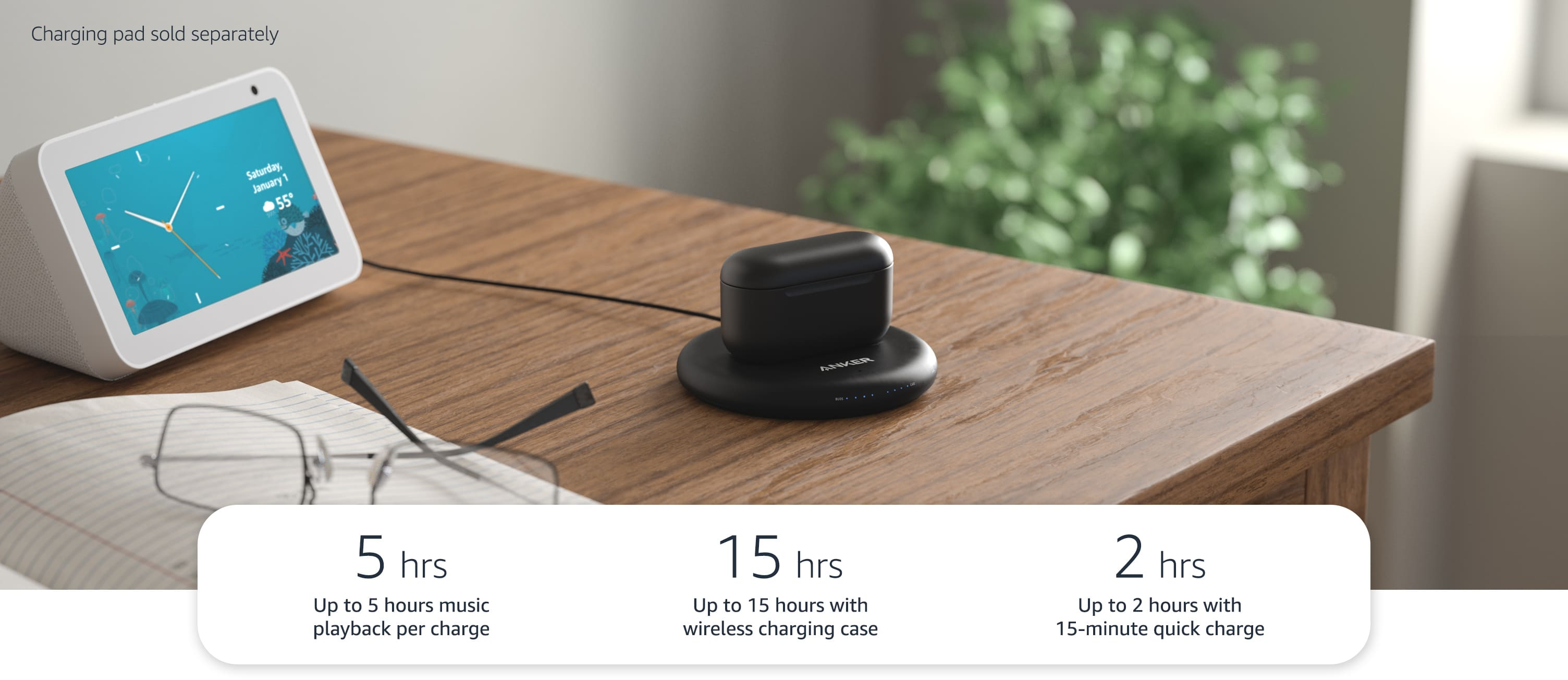 Up to 5 hours music playback per charge