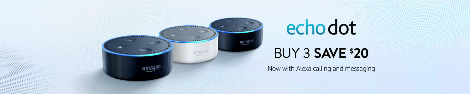 Echo Dot, buy 3 Save $20.00. Now with Alexa calling and messaging