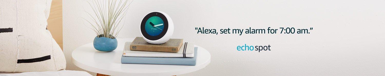 Echo Spot   Alexa, set my alarm for 7:00 am.