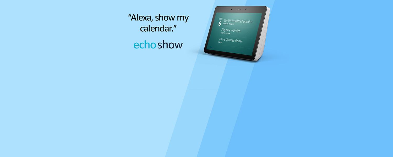 Alexa, show my calendar. | Echo Show