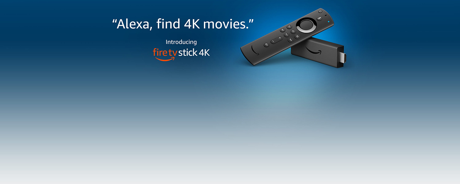 Alexa, find 4K movies. | Introducing Fire TV Stick 4K