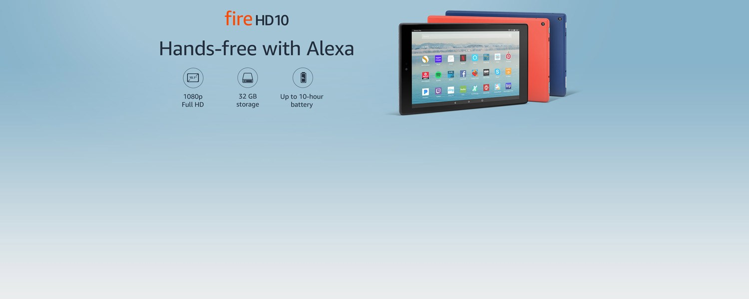 Fire HD 10. Hands-free with Alexa. 1080p Full HD. 32 GB storage. Up to 10-hour battery.