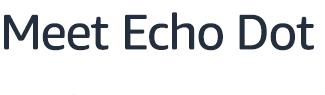 Meet the all-new Echo Dot
