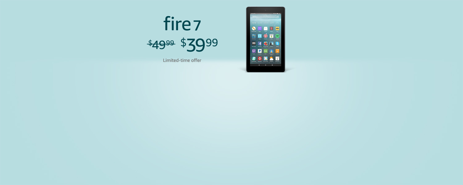 Fire 7. $39.99. Limited-time offer