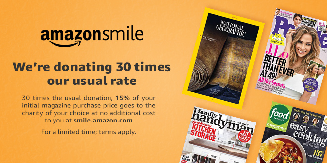 30 times the usual donation, 15% of your initial magazine purchase price goes to the charity of your choice at no additional cost to you at smile.amazon.com.