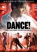 Dance! Jeder Traum beginnt mit dem ersten Schritt