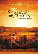 Shadows In the Sun - Schau nicht zurück