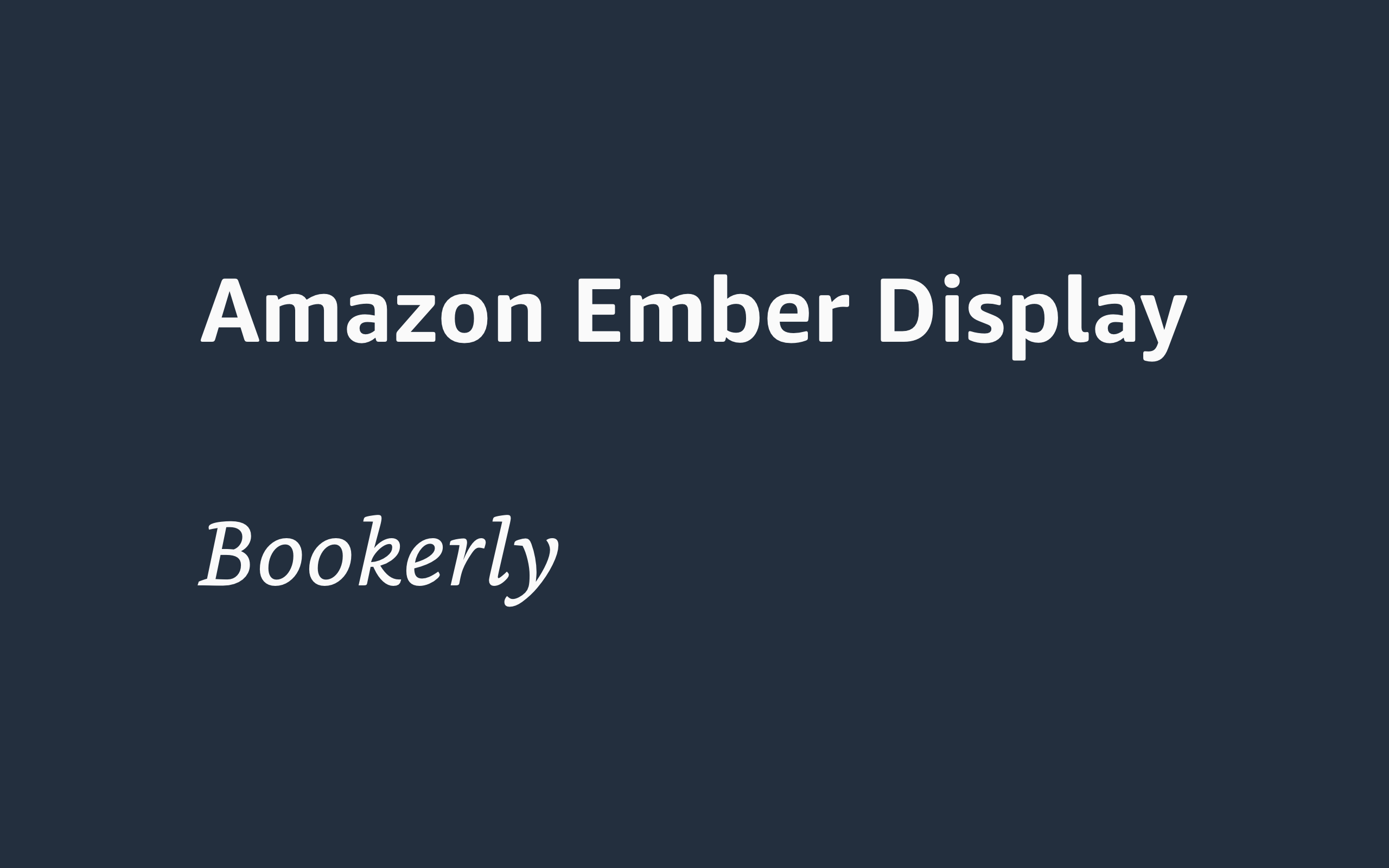 Image showcasing Amazon Ember and Bookerly fonts