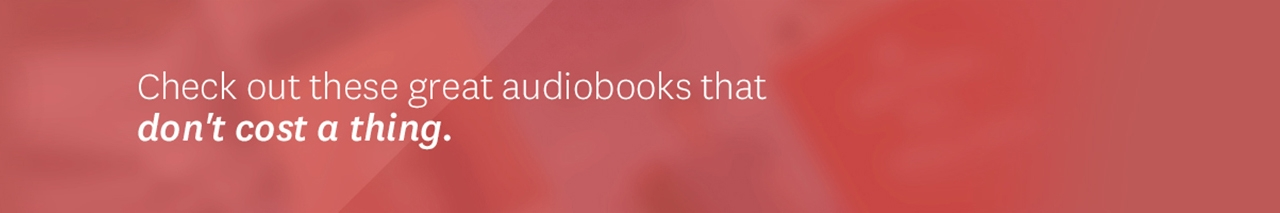 Check out these great audiobooks that don't cost a thing.