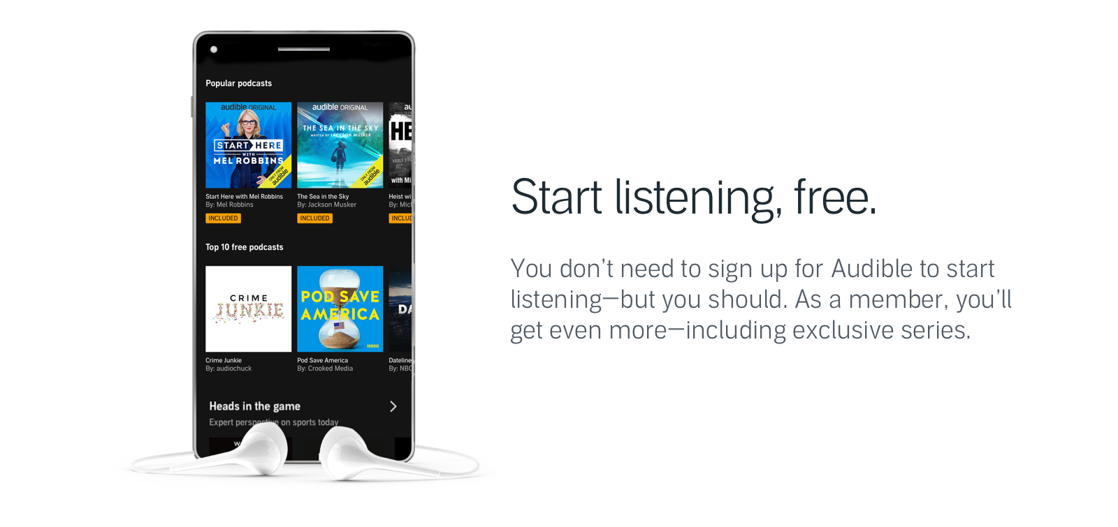 Try Audible Plus free. You don't need to sign up for Audible to start listening—but you should. As a member, you'll get even more—including exclusive series.