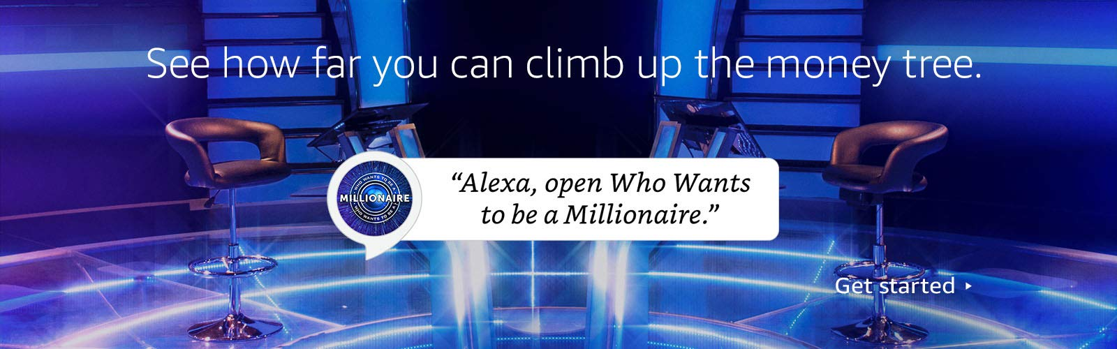"""Alexa, open Who Wants to be a Millionaire."""