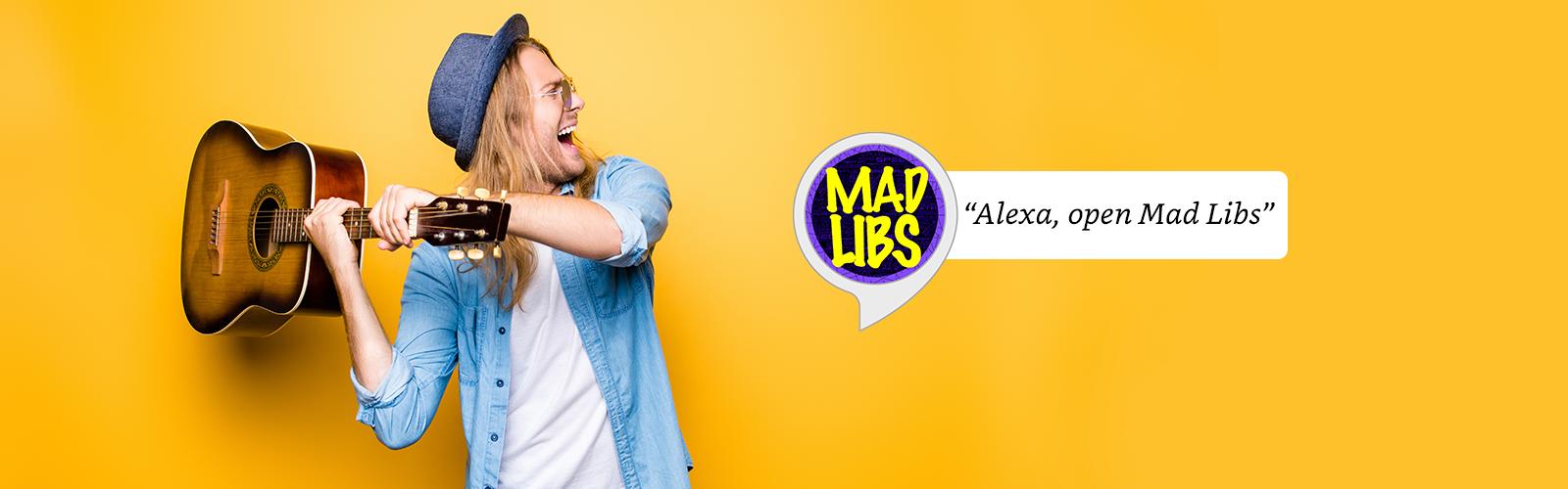 """Alexa, open Mad Libs."""