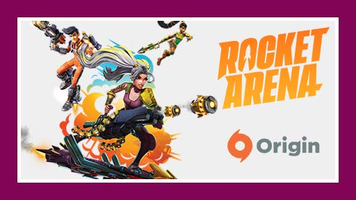 Rocket Arena on Origin