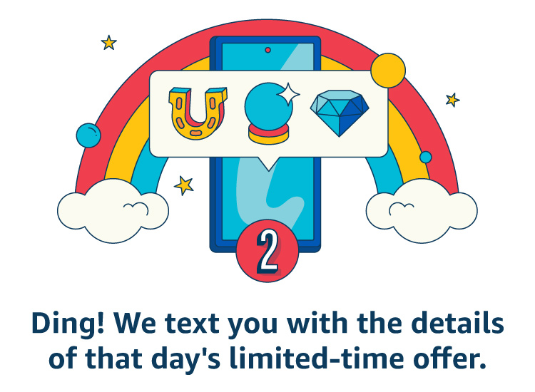 Ding! We text you with the details of that day's limited-time offer.