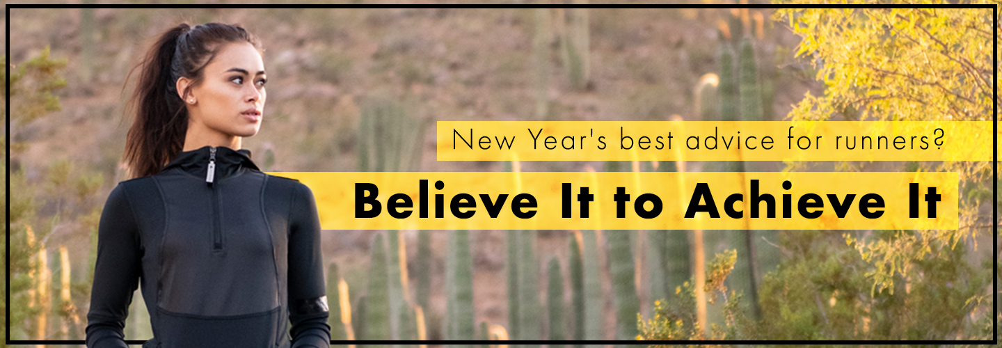 New Year's best advice for runners? Believe it to achieve it.