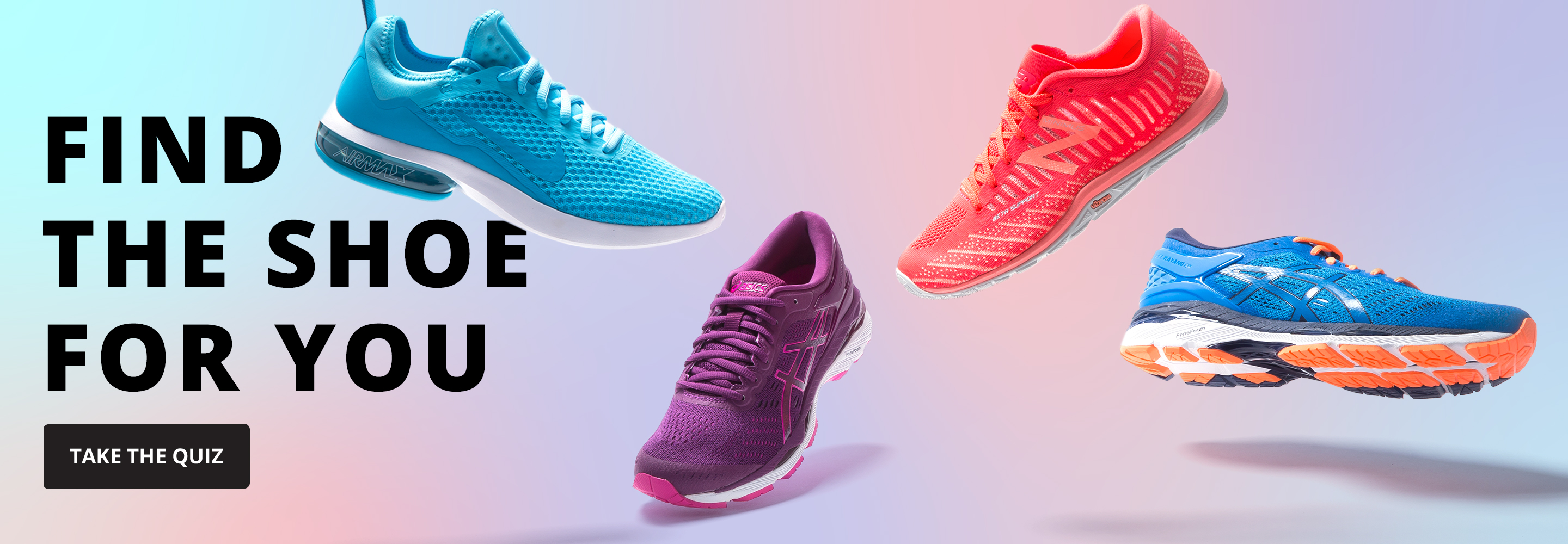 Running Quiz. Find the shoe for you! Take the quiz.