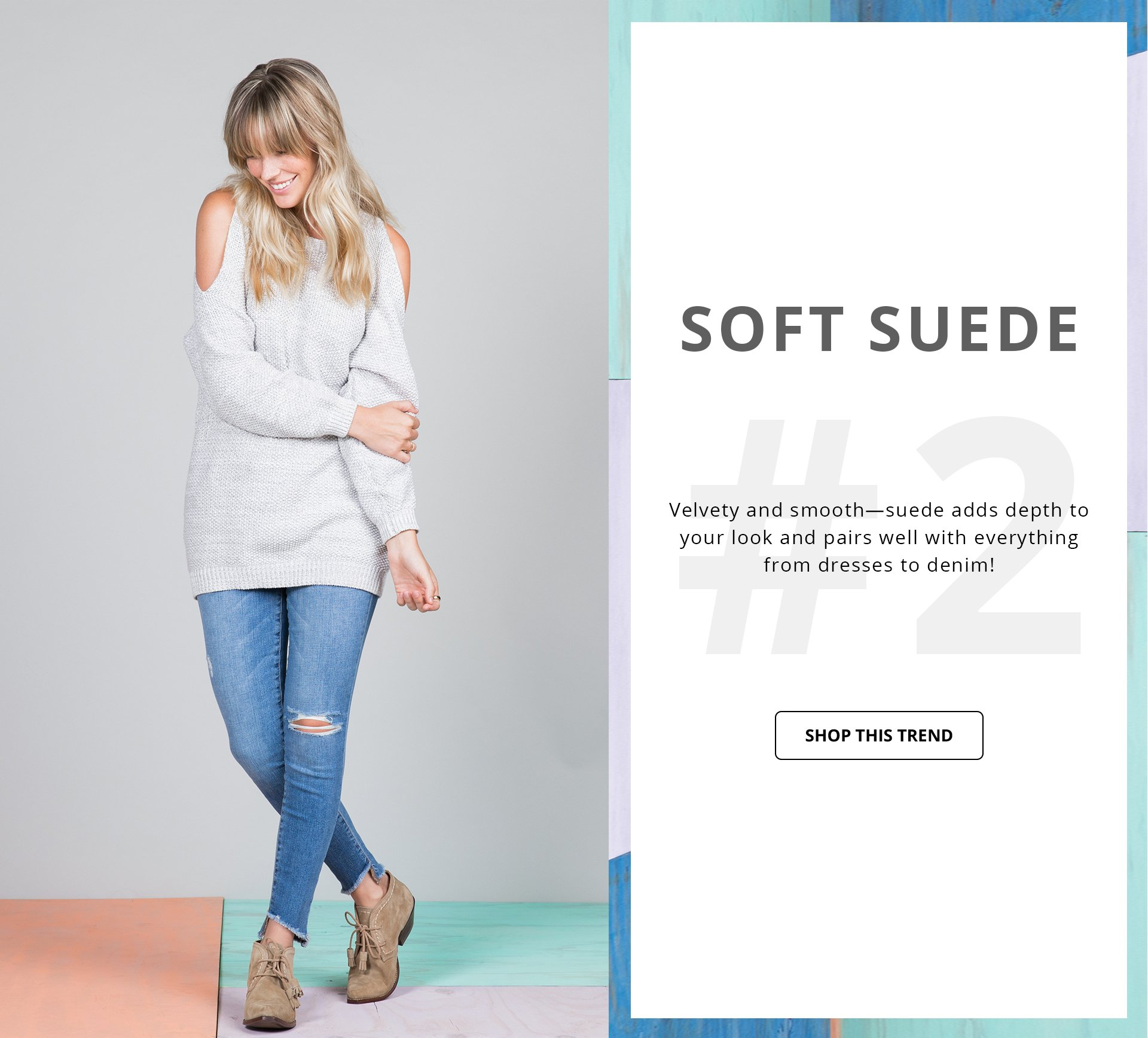 Shop Soft Suede Trend